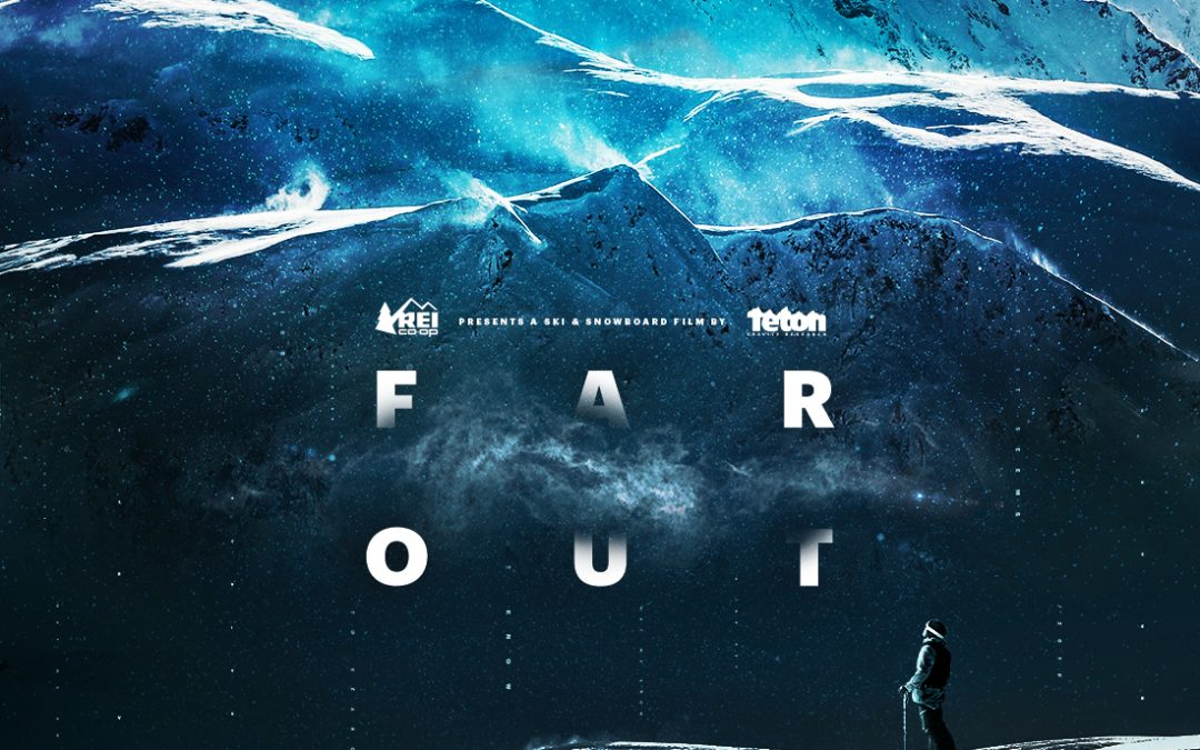Far Out — a film by Teton Gravity Research