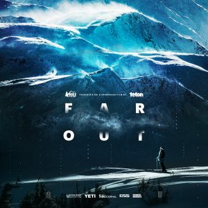 Far Out — a film by Teton Gravity Research @ UAF Murie Auditorium | Fairbanks | Alaska | United States